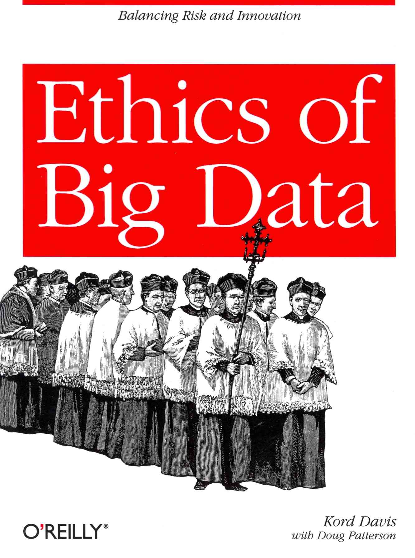 Ethics of Big Data By Davis, Kord/ Patterson, Doug